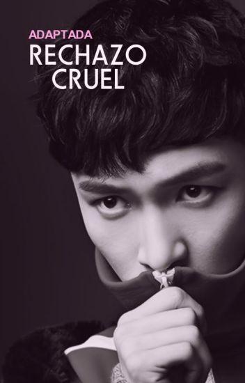Rechazo Cruel ~ Yixing ~ Lay