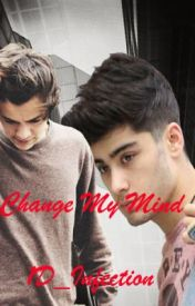 Change My Mind- Zayn and Harry Fan Fiction by 1D_Infections