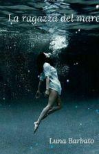 La ragazza del mare by lunabarbato77