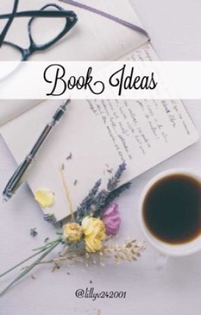 Book Ideas by lillyv242001