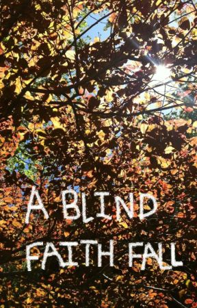 A Blind Faith Fall by TheSerpentineSea