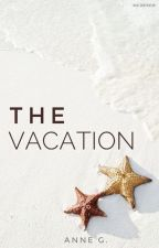 The Vacation by WriterSchmiter