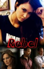 Rebel (SVU Fanfic) by BenslerForever1