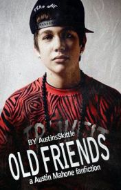 Old Friends (Austin Mahone FanFiction) by AustinsSkittle