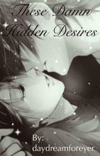 These Damn Hidden Desires (BoyXBoy) by daydreamforever