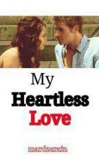 My Heartless Love by mardzarain