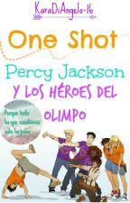 One Shot. Percy Jackson y los héroes del Olimpo by KaraDiAngelo-16