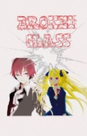 Broken Glass (Karma Akabane Fanfic) by AkanEri_14