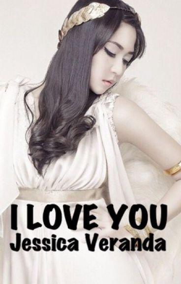 I Love You, Jessica Veranda.