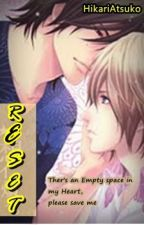 Reset [BoyxBoy] -COMPLETED√- by HikariAtsuko
