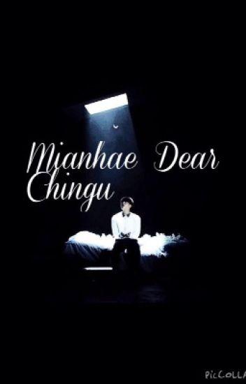 Mianhae Dear Chingu (BTS Jin x reader fanfic)Completed