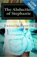 The Abduction of Stephanie by daniellanovella