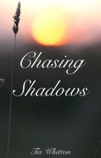 Chasing Shadows by HeavensJellal