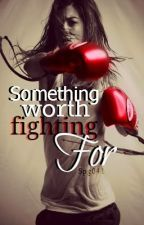 Something Worth Fighting For (discontinued) by Spg041