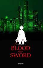 Blood and Sword by diahsulis
