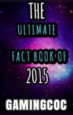 The Ultimate Fact Book of 2015 by gamingcoc