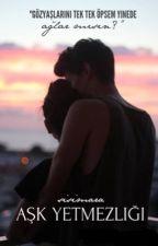 Aşk Yetmezliği  by SisiMara