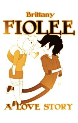 (terribly written) Fiolee: a love story
