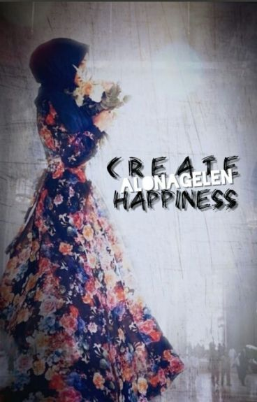 Create happiness by alonaGelen