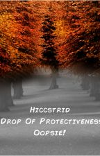 Hiccstrid - A Drop Of Protectiveness... Oopsie! by CaptainW0rdsmith