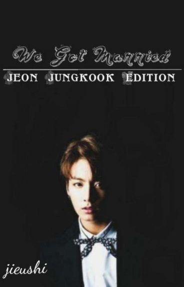 We Got Married : Jungkook Edition