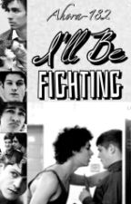 I'll Be Fighting. [A Misfits Fanfic] by maoriana