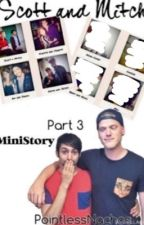 Scott and Mitch Part 3: Evan's Tale | Scomiche | Book 3 by PointlessNachos