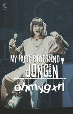My rude boyfriend,Jongin || ohmygxrl by ohmygxrl