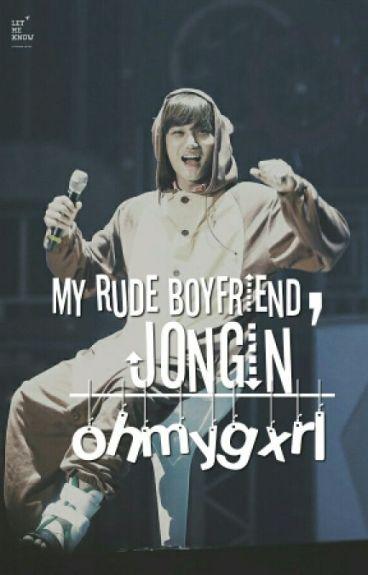 My rude boyfriend,Jongin || ohmygxrl