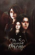 Oh So Sweet Revenge (Exo Fanfic) by Milkikeu