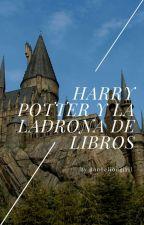 Harry Potter y la ladrona de libros  by amandasuare2002