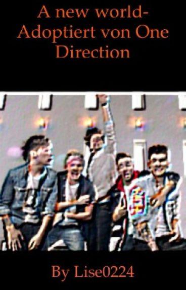 A new world-Adoptiert von One Direction/ Slow Updates/Wattys2015