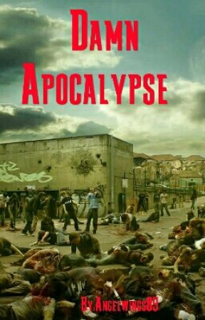Damn Apocalypse by Angelwings89