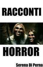 RACCONTI HORROR by _cucciolotta_