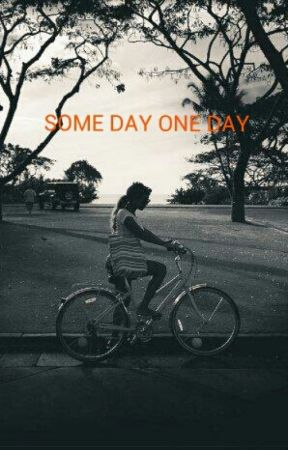 Some Day One Day by iamcarterian
