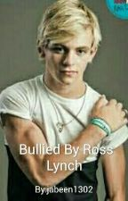 Bullied By Ross Lynch by jabeen1302