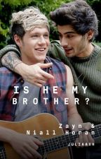 Is He My Brother? Ft. Zayn Malik by JuliaaxH