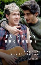 Is He My Brother? Ft. Zayn Malik by JuliaaxH