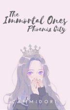 The Immortal Ones: Phoenix City by cammidori