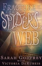 Fracture the Spider's Web (Marionettes of Myth #2) by SarahandVictoria