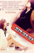 Hit Me Up by ViviOrton