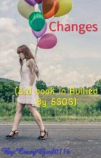 Changes (Completed) by CrazyGurl0116