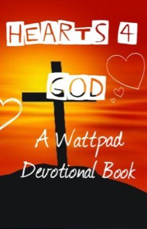 Hearts 4 God (A Wattpad Devotional) by Hearts4God