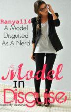 Model In Disguise by Ranya114