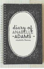 Diary of Annabelle Adams by cinderellafirefox