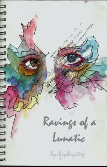 Ravings of a Lunatic