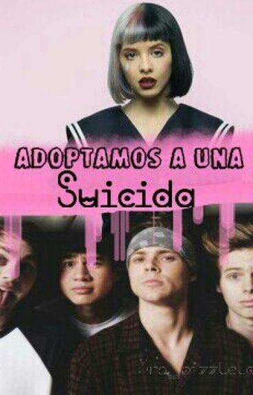Adoptamos a una suicida 《5Sos y tu》