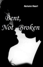 Bent, Not Broken by AutumnHeartt