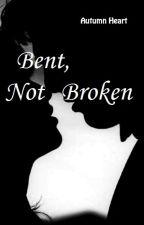 Bent, Not Broken by AutumnHeartt