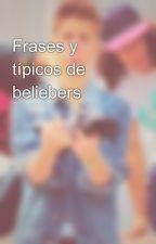 Frases y típicos de beliebers by Diana_robasonrisas03